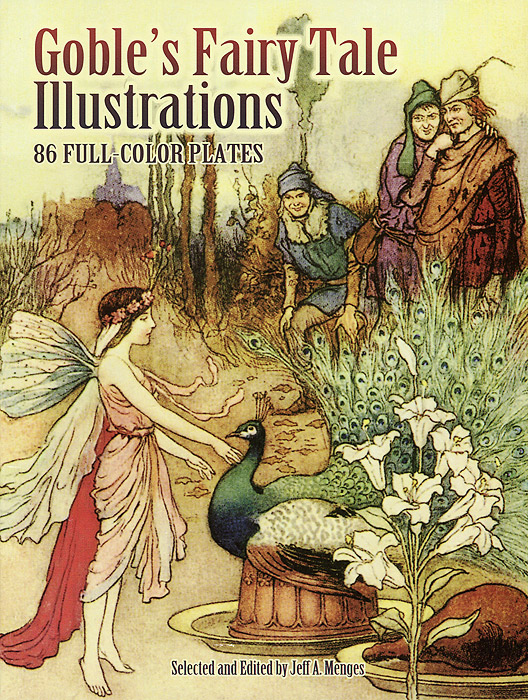 Goble's Fairy Tale Illustrations: 86 Full-Color Plates tennyson куртки производитель страна