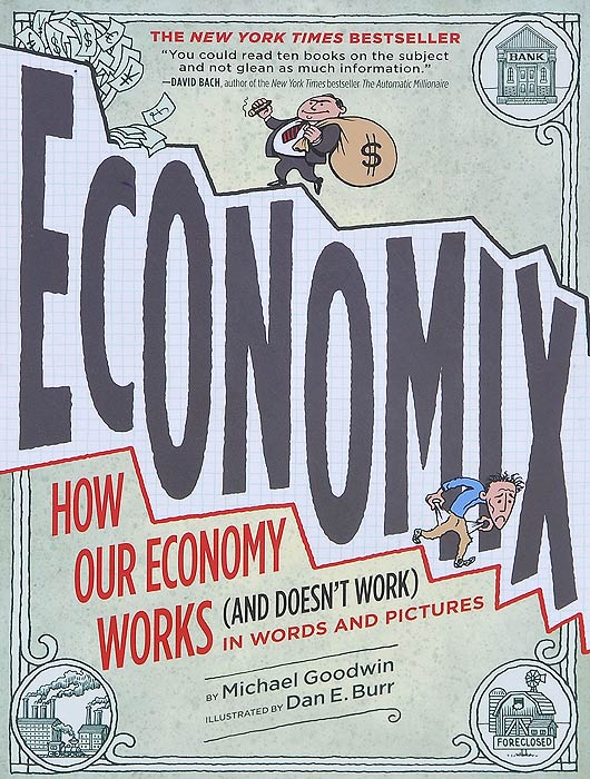 Economix: How and Why Our Economy Works (and Doesn't Work): In Words and Pictures grover norquist glenn debacle obama s war on jobs and growth and what we can do now to regain our future