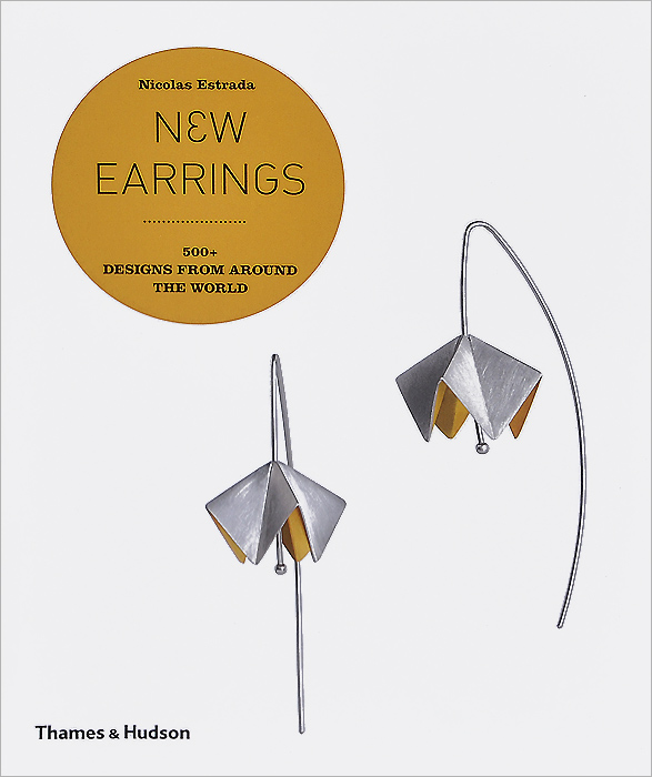 New Earrings: 500+ Designs from Around the World the earrings book