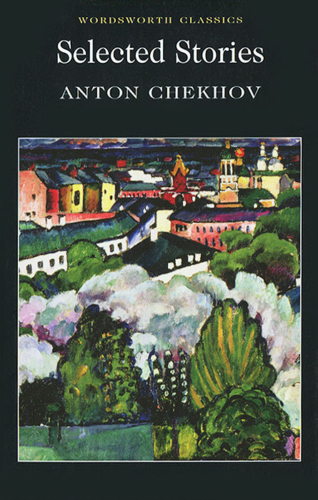 Selected Stories chekhov a selected stories