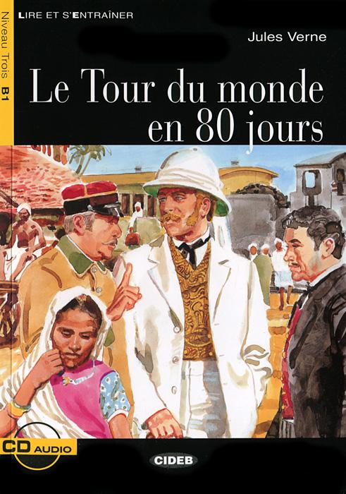 Le Tour du monde en 80 jours: Niveau trois B1 (+ CD) auteurs du monde палантин