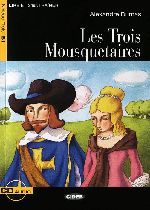 Les Trois Mousquet: Niveau trois B1 (+ CD) полуботинки avant garde 313