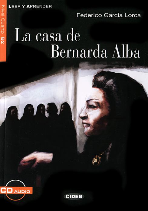 La casa de Bernarda Alba: Nivel cuarto B2 (+ CD) аксессуар защитное стекло samsung galaxy tab s2 9 7 solomon