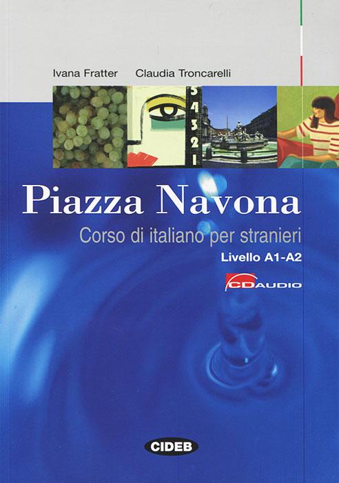 Piazza Navona: Corso di italiano per stranieri (+ CD-ROM)