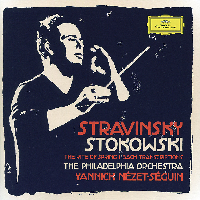 Джанник Незет-Сегуин,The Philadelphia Orchestra Yannick Nezet-Seguin. Stravinsky, Stokowski. The Rite Of Spring / Bach Transcriptions игорь стравинский igor stravinsky czech philharmonic orchestra conductor karel ancerl le sacre du printemps the rite of spring lp