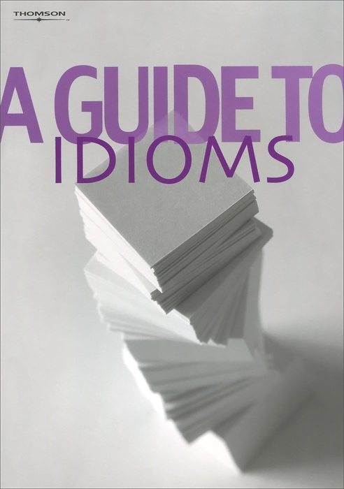 A Guide to Idioms longman idioms dictionary