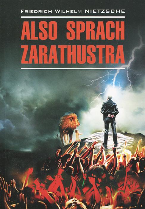 Friedrich Wilhelm Nietzsche Also Sprach Zarathustra friedrich nietzsche thus spake zarathustra