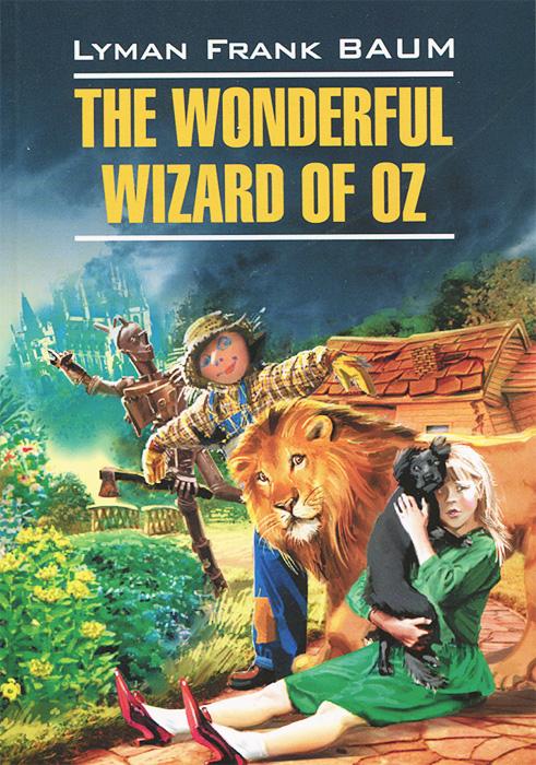 The Wonderful Wizard of Oz / Волшебник из страны Оз