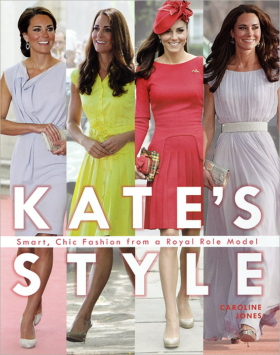Kate Middleton's British Style: Smart, Chic Fashion from a Royal Icon cookson catherine kate hannigan