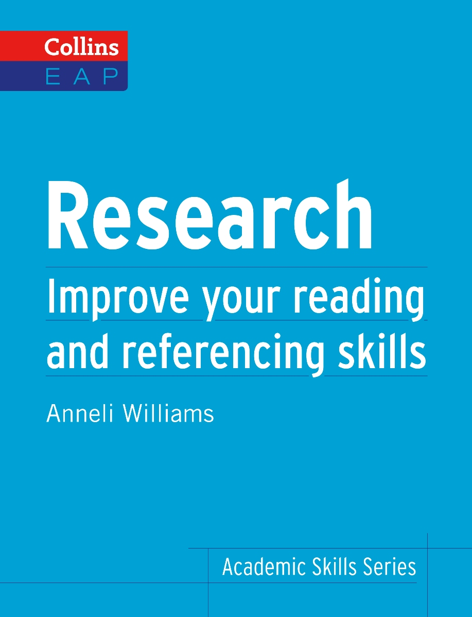 Research: Improve Your Reading and Referencing Skills williams a research improve your reading and referencing skills b2