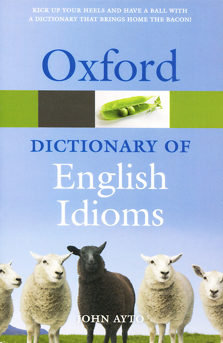 Oxford Dictionary of English Idioms heacock p dictionary of american idioms