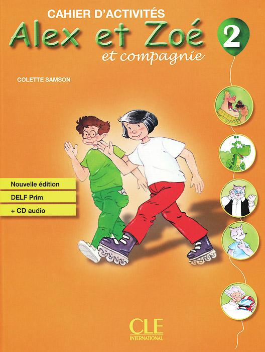 Alex et Zoe et Compagnie 2: Cahier d'activites (+ CD-ROM) le nouvel edito cd rom autocorrectif b1 cahier d exercices