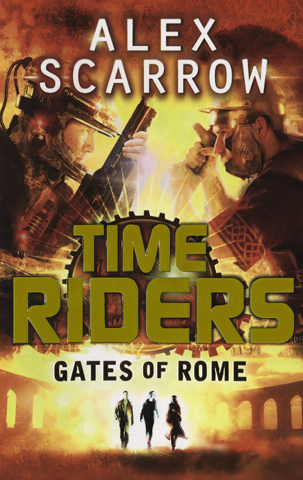 Time Riders: Gates of Rome: Book 5 the history of rome