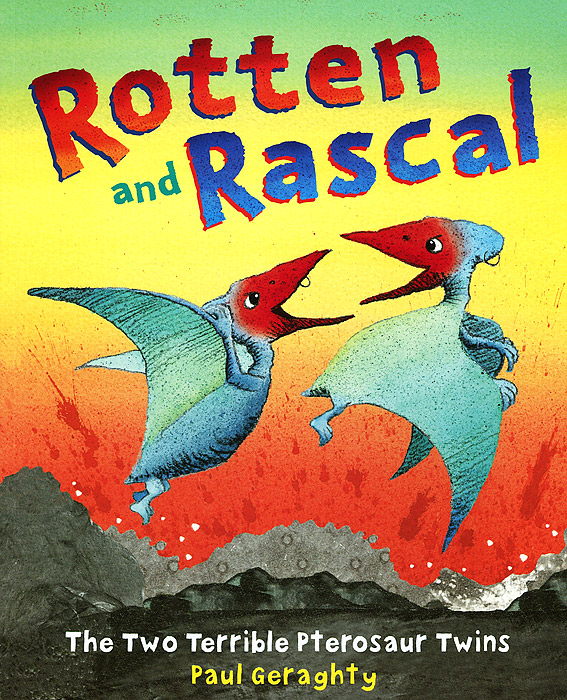 Rotten and Rascal: The Two Terrible Pterosaur Twins one day at a time