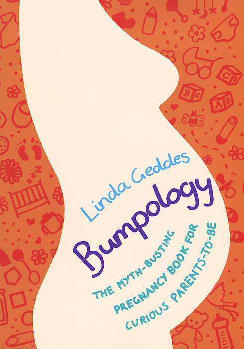 Bumpology: The myth-busting pregnancy book for curious parents-to-be one breath at a time