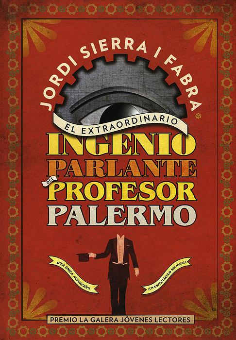 El Extraordinario Ingenio Parlante del Profesor Palermo el codice del peregrino