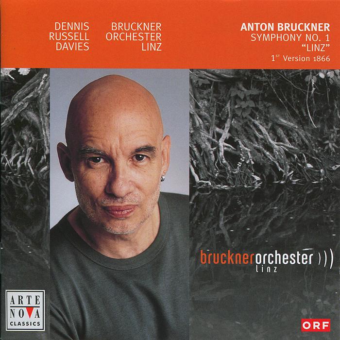 Дэннис Рассел Дэвис,Bruckner Orchester Linz Anton Bruckner. Symphony No. I (1866) дэннис рассел дэвис bruckner orchester linz anton bruckner symphony no ii 1887