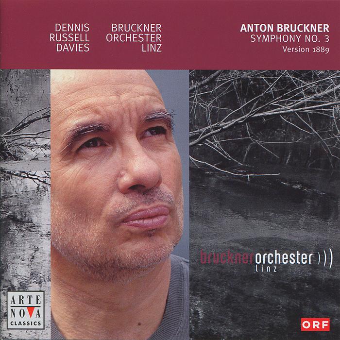 Дэннис Рассел Дэвис,Bruckner Orchester Linz Anton Bruckner. Symphony No. III (1889) дэннис рассел дэвис bruckner orchester linz anton bruckner symphony no ii 1887