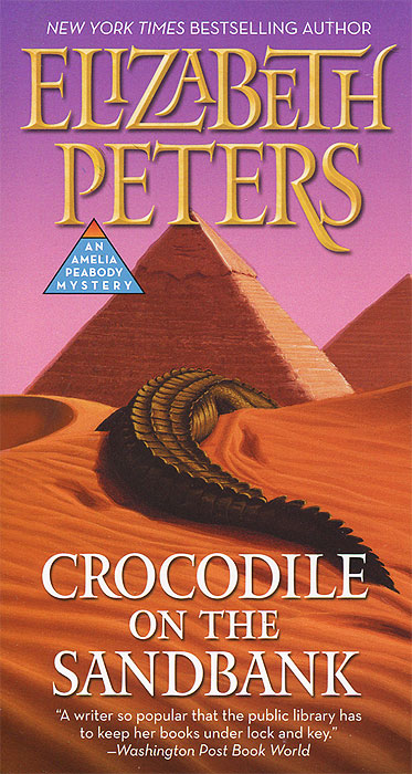 Crocodile on the Sandbank the last camel died at noon amelia peabody book 6