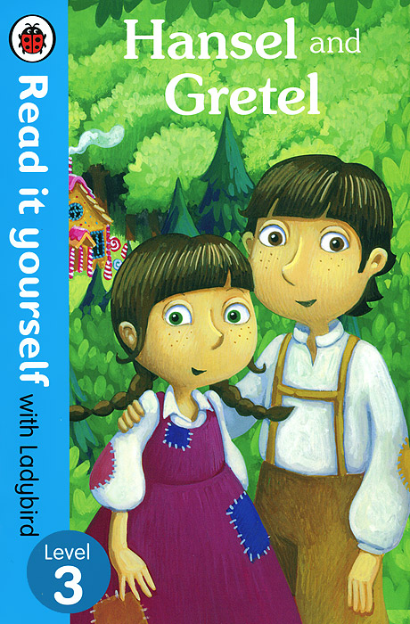 Hansel and Gretel - Read it Yourself with Ladybird: Level 3 fenix сказка на английском hansel and gretel