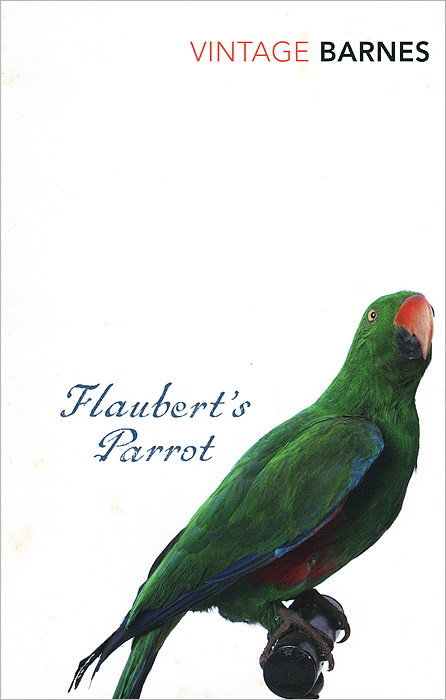 Flaubert's Parrot gustave flaubert sentimental education or the history of a young man volume 2