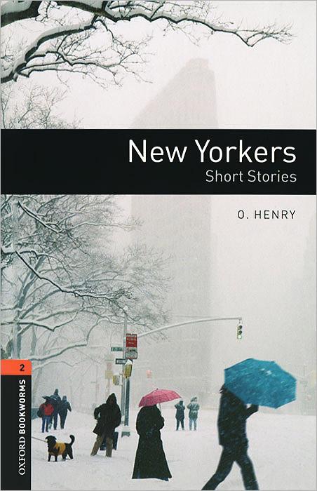 New Yorkers Short Stories: Stage 2 (+ CD) кочнева инна анатольевна funny stories веселые истории