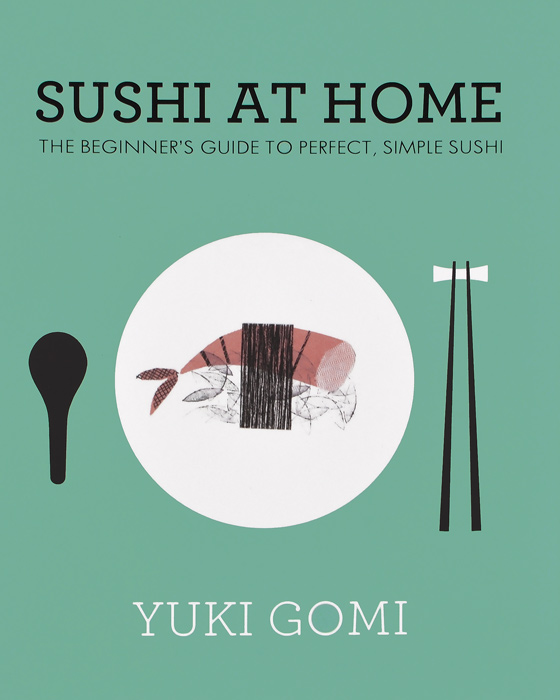 Sushi at Home: The Beginner's Guide to Perfect, Simple Sushi at home with handwriting 1