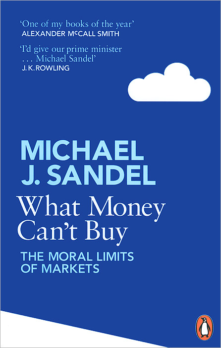 What Money Can't Buy: The Moral Limits of Markets addison wiggin endless money the moral hazards of socialism