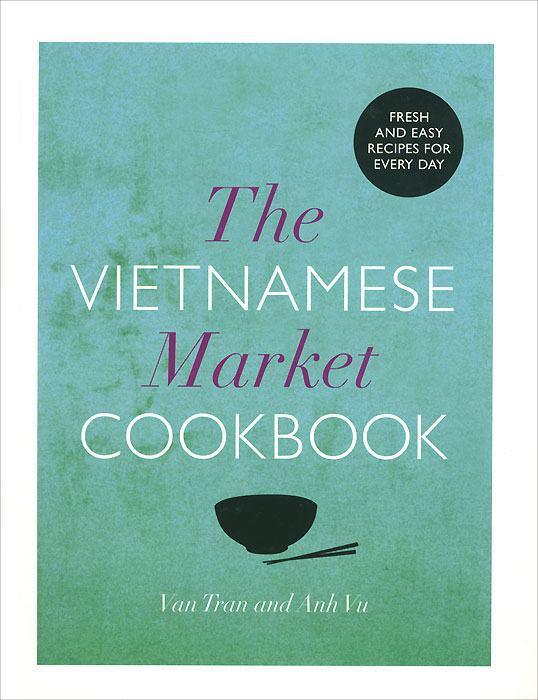 Zakazat.ru: The Vietnamese Market Cookbook