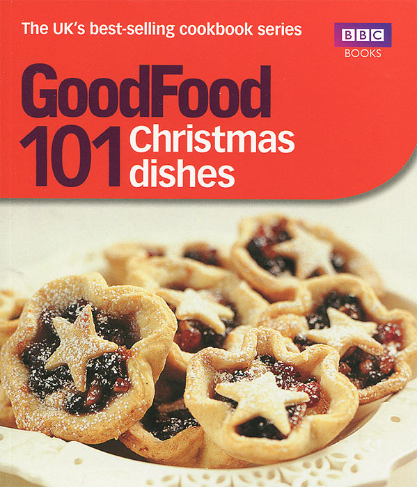 Good Food: 101 Christmas Dishes the good food book for families