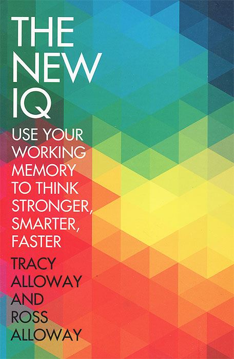 The New IQ: Use Your Working Memory to think Stronger, Smarter, Faster not working