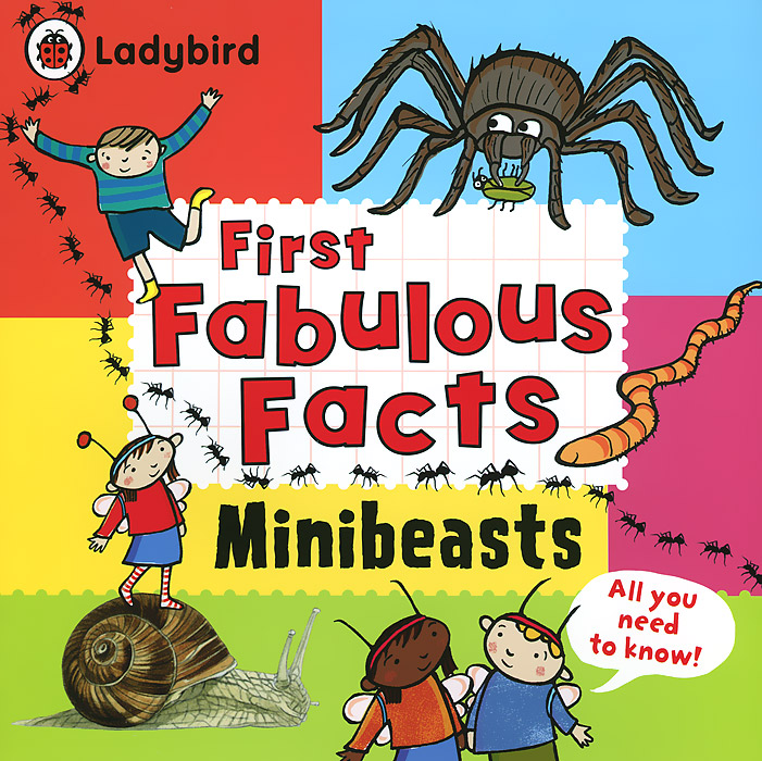First Fabulous Facts: Minibeasts secret weapons – defenses of insects spiders scorpions and other many–legged creatures