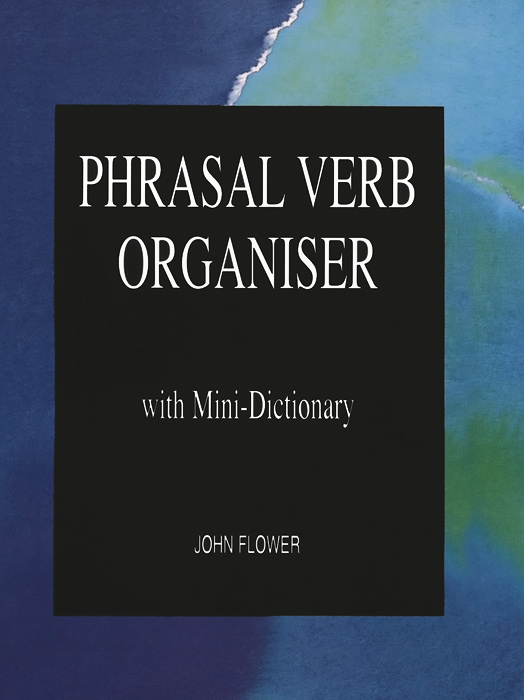 Phrasal Verb Organiser with Mini-Dictionary цена и фото