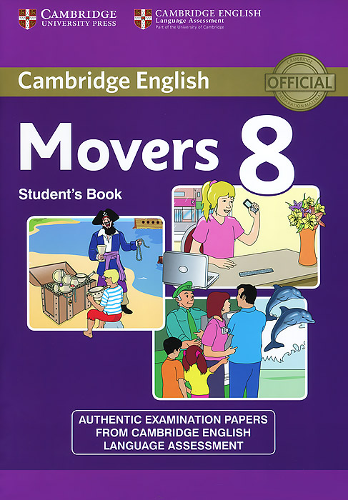 Movers 8: Student's Book cambridge english young learners 9 flyers student s book authentic examination papers from cambridge english language assessme