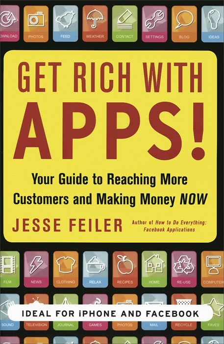Get Rich with Apps!: Your Guide to Reaching More Customers and Making Money Now