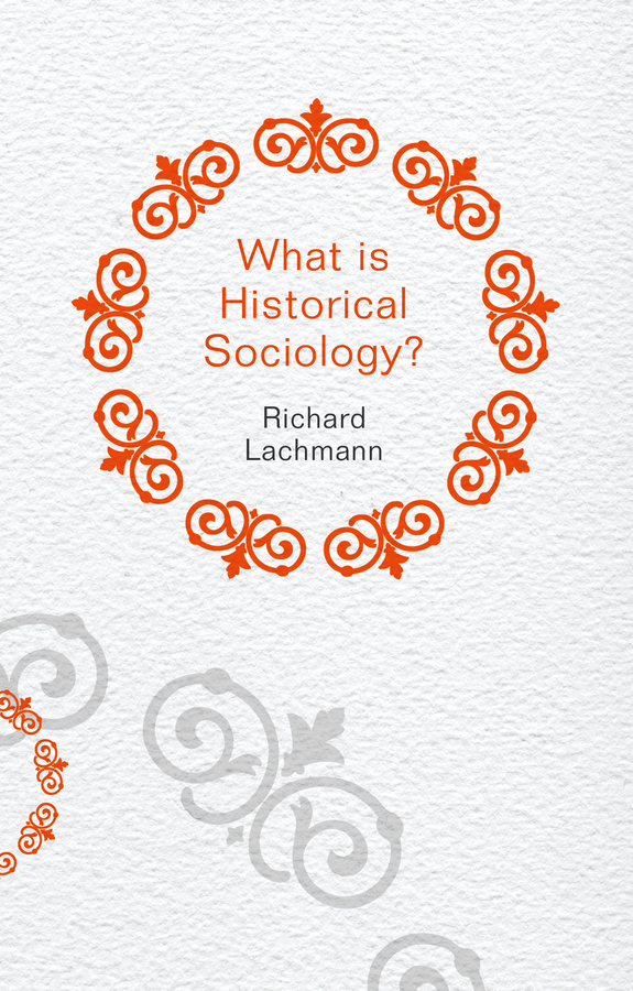 What is Historical Sociology? global historical sociology