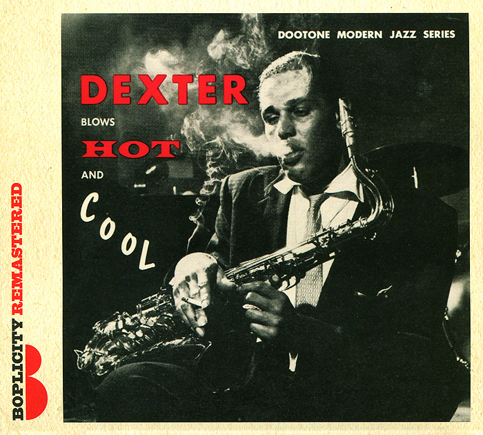 Декстер Гордон,Лерой Виннегар,Джимми Робинсон,Чак Томпсон Dexter Gordon. Blows Hot And Cool декстер гордон dexter gordon our man in paris