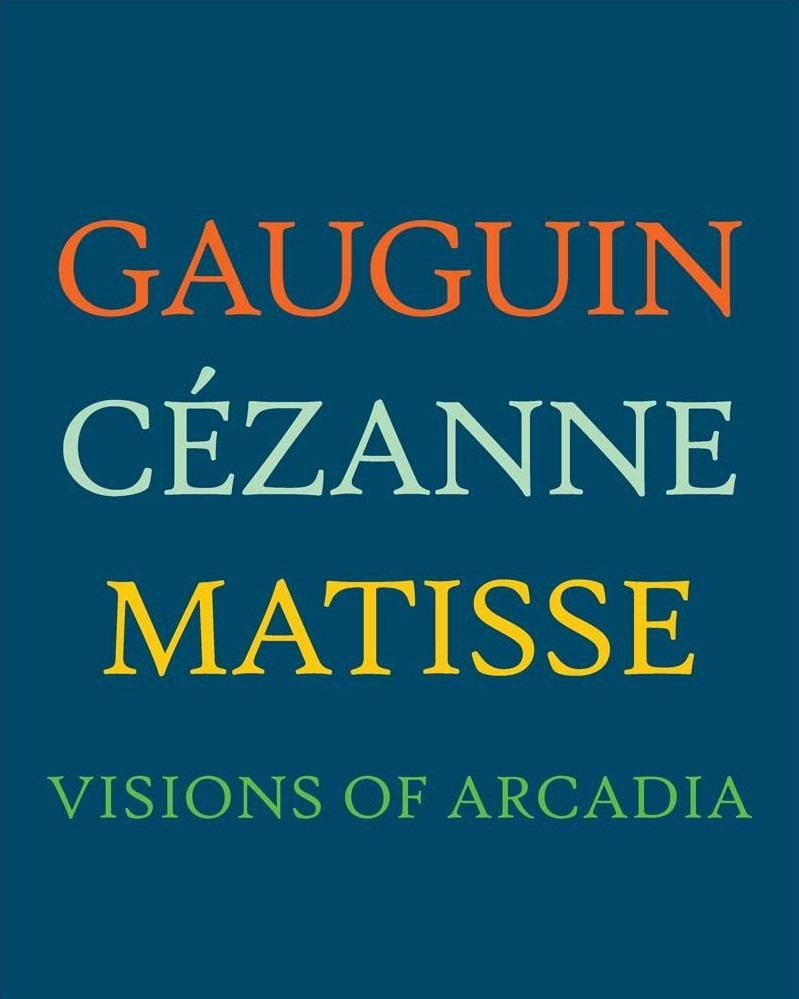 Gauguin, Cezanne, Matisse paul wood western art and the wider world