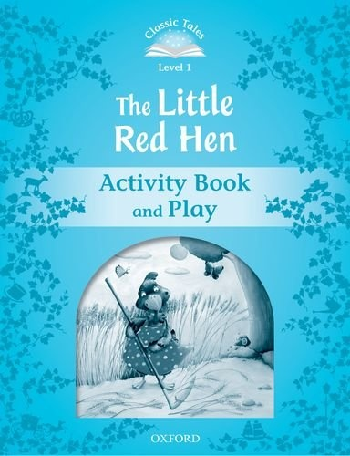 Classic tales LEVEL 1 THE LITTLE RED HEN AB 2Ed
