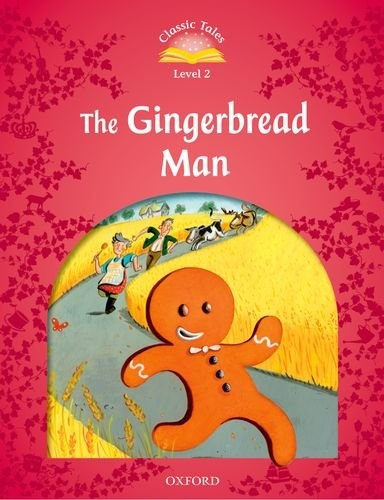 Classic tales LEVEL 2 GINGERBREAD MAN 2Ed the gingerbread man