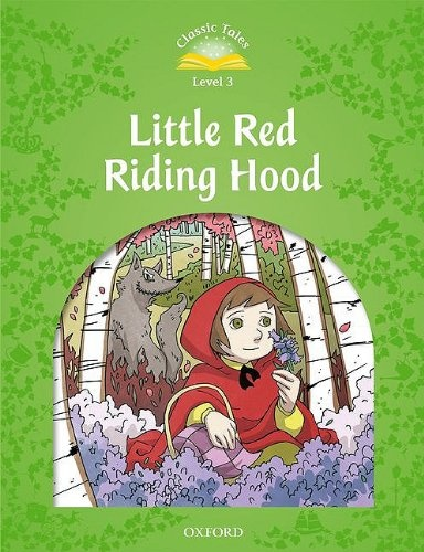 Classic tales LEVEL 3 LITTLE RED RIDING HOOD 2Ed
