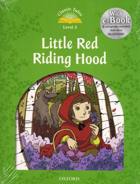 Classic tales LEVEL 3 LITTLE RED RIDING HOOD PACK 2Ed