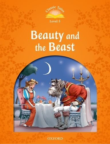 Classic tales LEVEL 5 BEAUTY & THE BEAST 2Ed beauty and the beast teacher s book книга для учителя