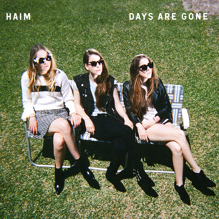 HAIM HAIM. Days Are Gone these days are ours