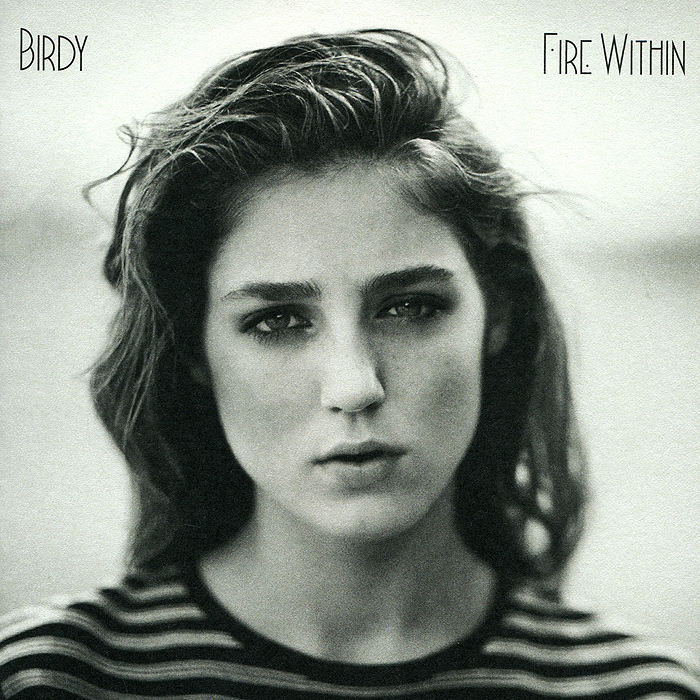 Birdy. Fire Within