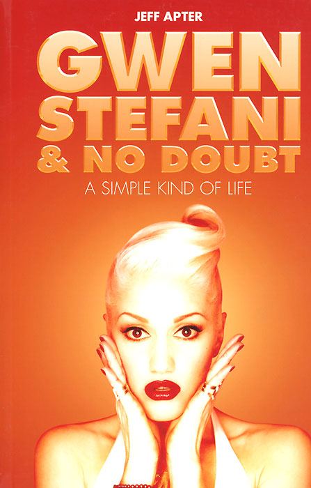 Gwen Stefani & No Doubt: A Simple Kind of Life