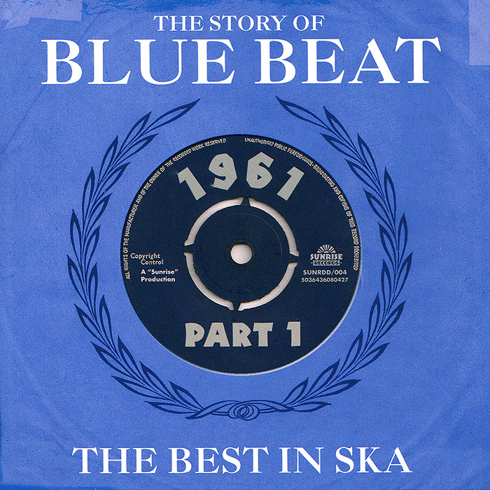 The Story Of Blue Beat. The Best In Ska 1961 Part 1 (2 CD)
