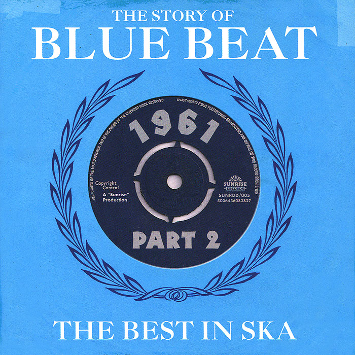 The Story Of Blue Beat. The Best In Ska 1961 Part 2 (2 CD)