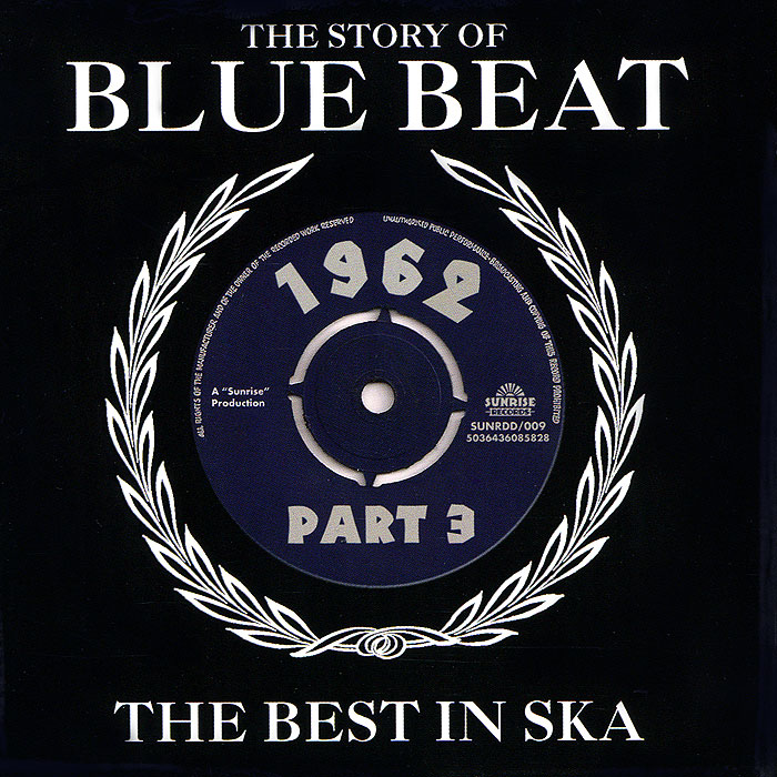 The Story Of Blue Beat. The Best In Ska 1962 Part 3 (2 CD)