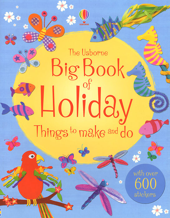 Big Book of Holiday Things to Make and Do 1000 things to make and do